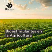 Bioestimulantes en la Agricultura